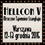 [Polska] Kolejny konwent stowarzyszenia Animatsuri - Hellcon V: Mroczne Tajenice Szanghaju